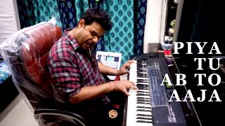 Piya Tu Ab To Aaja Piano Original Cover By Sudip in Roland Xp60