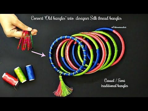 How to make silk thread bangles at home  convert old bangles into semi traditional silk bangles