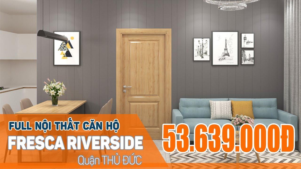 256 FURNITURE | Full Nội Thất Căn Hộ FRESCA RIVERSIDE 2PN Chỉ 53.639.000Đ | 0908 758 256