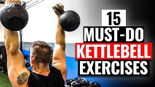 15 MUST-DO Kettlebell Exercises | Strong from Head to Toe