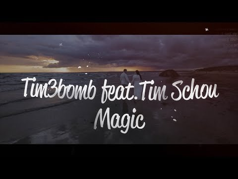 Tim3bomb - Magic (feat. Tim Schou) [Lyric video]