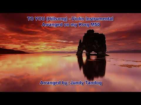 TO YOU (Hillsong) - Violin Instrumental on my Korg M50 (Jundy Tandog)