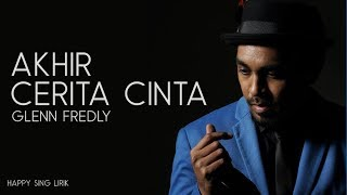 Download Glenn Fredly - Akhir Cerita Cinta (Lirik) #RestInPeaceGlennFredly