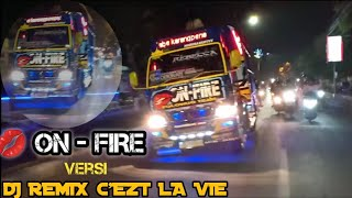 C Ezt La Vie Dj Remix Versi Truck On Fire Djremix Tiktok Onfire Trucktampan Polowijoteam