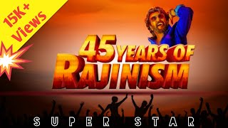 45 Years of Rajinism | 5 Decades Of Superstar | Rajinism & Thalaivarism | Super Star | Thalaivar