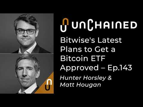 Bitwise's Latest Plans To Get A Bitcoin ETF Approved - Ep.143