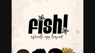 Download Fish! - Túl Kemény MP3 song and Music Video
