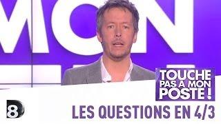 Les questions en 4/3 de Jean-Luc Lemoine - TPMP - 13/03/2014