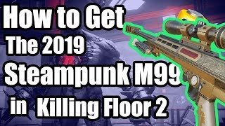 Killing Floor 2 - How to Get: Summer 2019 Steampunk M99 Skin! Back and Kicking Brass (KF2 Guide)