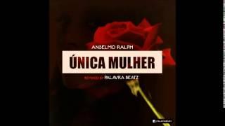 Anselmo Ralph - Unica Mulher PALAVRABEATZ KIZOMBA