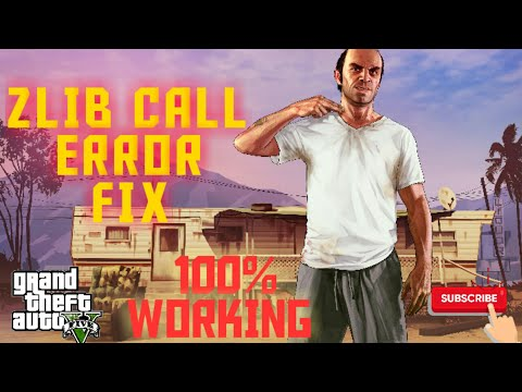 GTA V Zlib Call Error Fix (cracked Version )