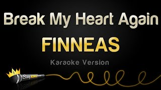 FINNEAS - Break My Heart Again (Karaoke Version)