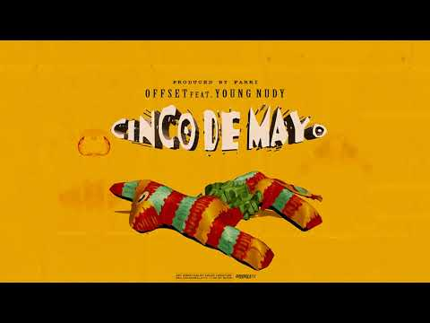 Offset - Cinco De Mayo Feat. Young Nudy (AUDIO)