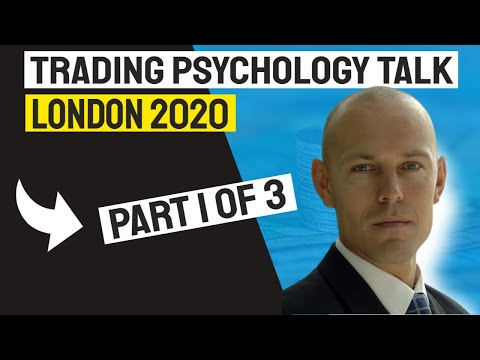 Day Trading - Psychology Talk London 2020 by Tom Hougaard Part 1 of 2