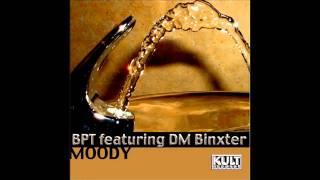 Moody (Original Mix) - BPT featuring DM Binxter