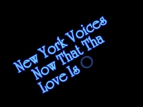 New York Voices - Now That Tha Love Is Over