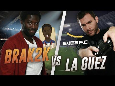 FIFA 17 - BRAK VS LA GUEZ - EN MODE FUMA !