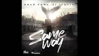 Noah Powa & ZJ Liquid - Same Way [Bones Riddim]  April 2019