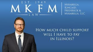 Mirabella, Kincaid, Frederick & Mirabella, LLC Video - New 2017 Child Support Law: How Much Child Support Will I Have to Pay In Illinois?