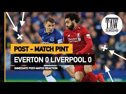 Everton 0 rpool 0  Post Match Pint