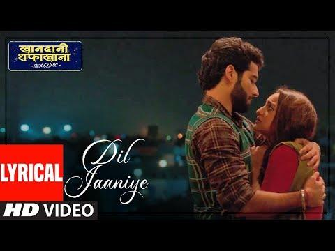 lyrical:-dil-jaaniye-|-khandaani-shafakhana-|-sonakshi-s,-priyansh-|-jubin-n-,tulsi-kumar,payal-dev