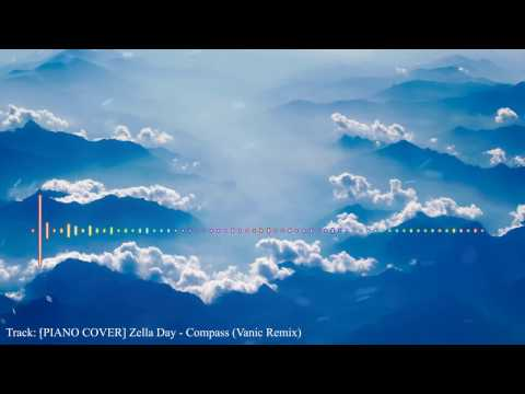 [PIANO COVER] Zella Day - Compass (Vanic Remix)
