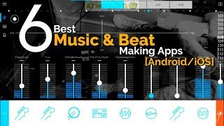 6 Best Music & Beat Making Apps [Android/iOS]