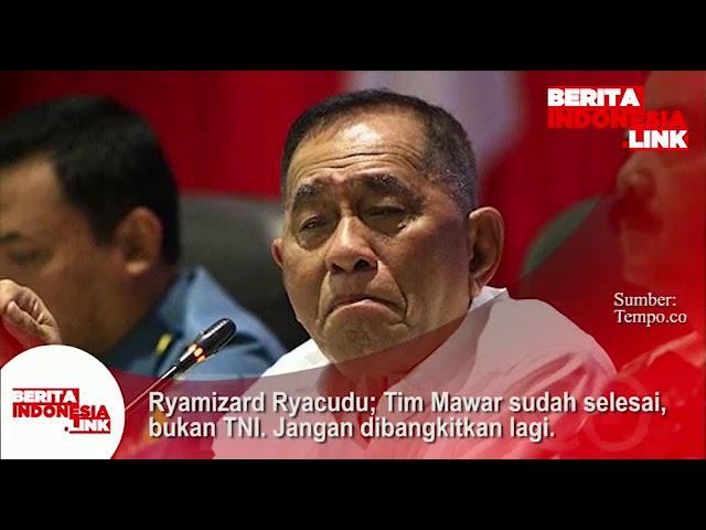 Ryamizard Ryacudu; Tim Mawar sudah selesai, bukan TNI . Jangan dibangkitkan lagi.