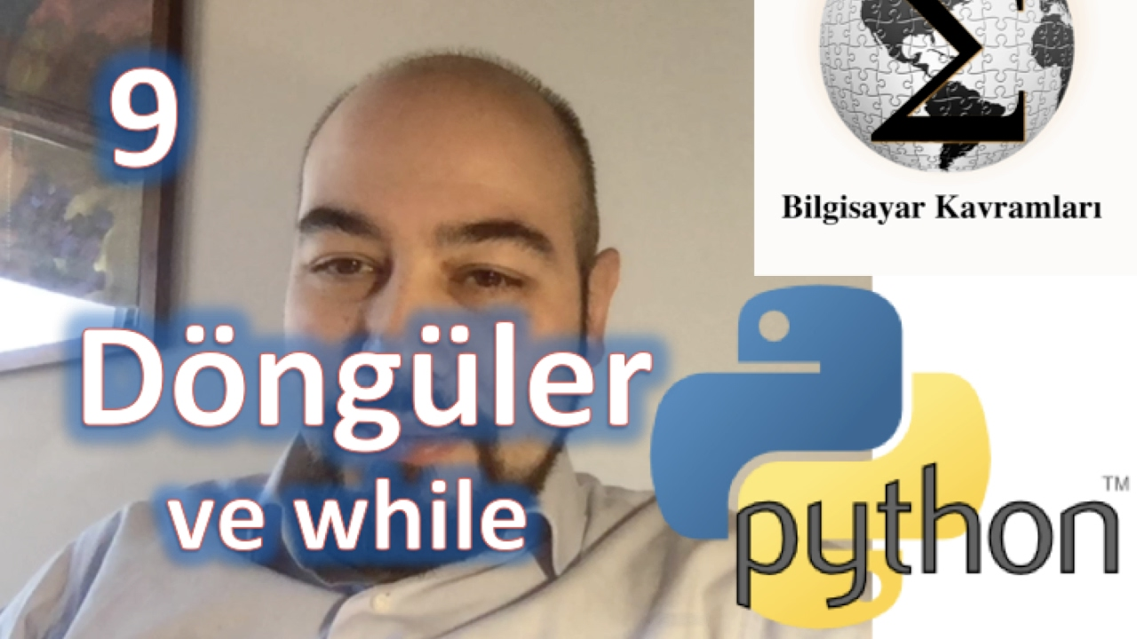 PYTHON v3: Video 9 : Döngüler ve While