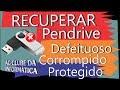 Recuperar pendrive corrompido defeituoso e protegido mp3