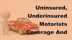 2017 Car Coverage  |  Uninsured, Underinsured Motorists Coverage And Who Should Have It