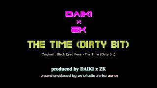 Black Eyed Peas - The Time (Dirty Bit) [DAIKI x ZK Remix] (cover)