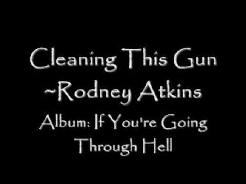 Rodney Atkins  Cleaning This Gun Come On In Boy
