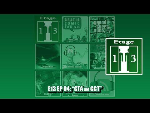 "E13 EP 04: ""GTA am GCT"""