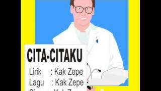 cita-citaku - musik anak ciptaan Kak Zepe pendidikan karakter akhlak impian anak usia dini Mp3