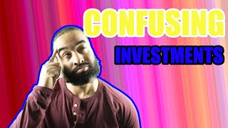 Complex + Confusing Investments: index funds, stocks, reits, forex, etfs, exchange traded funds, etc
