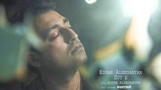 ( DUETRO ) Edgar Aleksanyan   Sut E