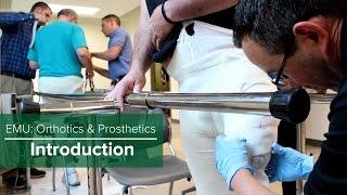 EMU: Orthotics & Prosthetics Introduction