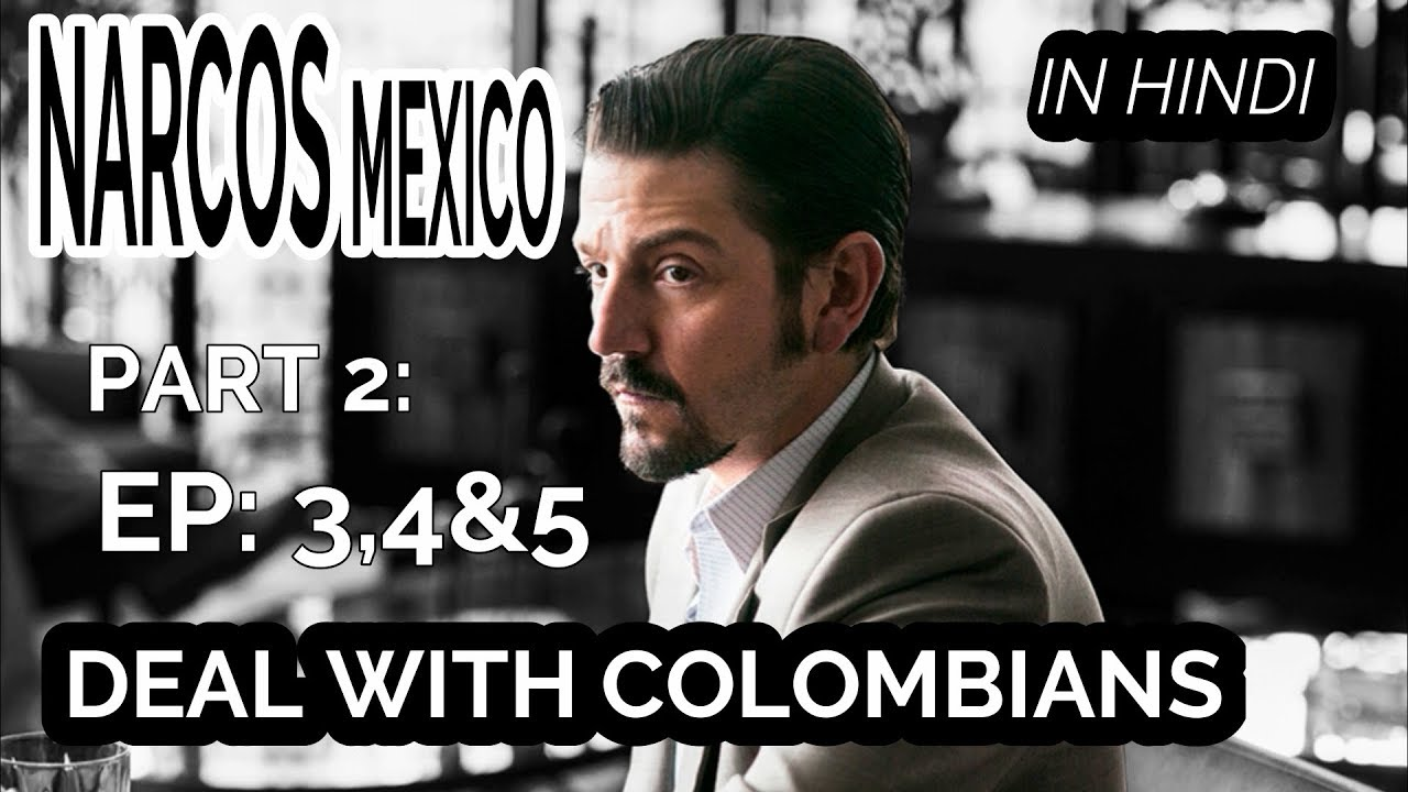 Download Narcos Mexico in hindi part 2 (ep 3,4 &5)