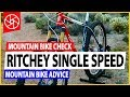 SINGLE SPEED MOUNTAIN BIKE CHECK // Mountain Bike Advice