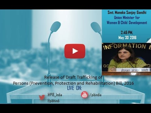 Release of Draft Trafficking of Persons (Prevention, Protection and Rehabilitation) Bill, 2016