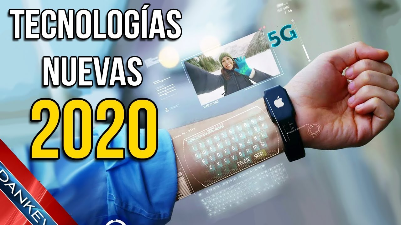 5 NUEVAS TECNOLOGÍAS QUE VERAS EN EL 2020