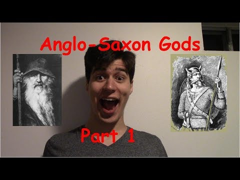 Anglo-Saxon Gods: Part 1