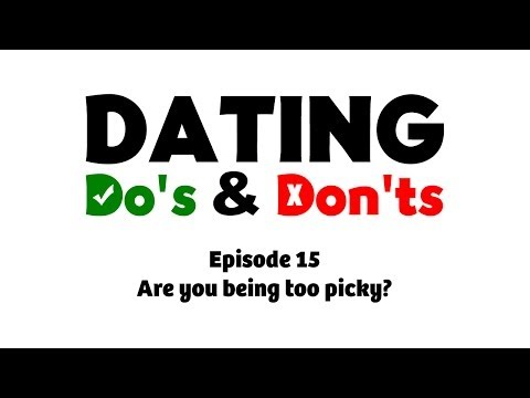 too picky in dating