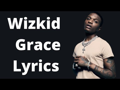 Wizkid Grace Lyrics Youtube She tell me not to rush / she tell me she will love me every day without remorse wizkid gives us a slow tune produced by del b, where he elaborates on what his lover will do. wizkid grace lyrics youtube