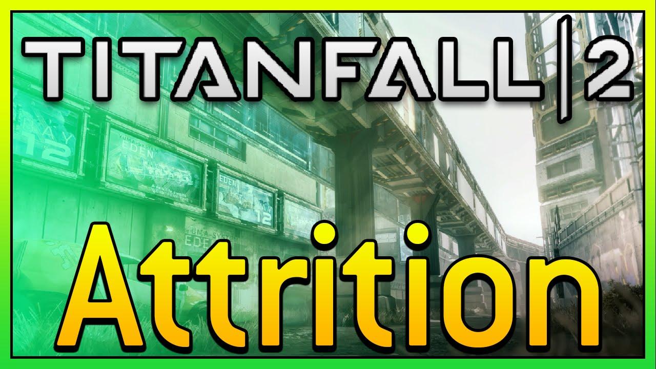 Titanfall 2 Attrition Gameplay! (PC Gameplay) - YouTube