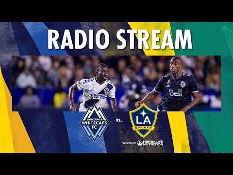LA Galaxy @ Vancouver Whitecaps | Radio Live Stream