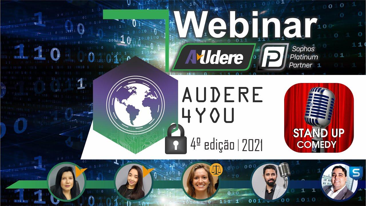 Webinar Audere 4You - 4ª edição - Sobre a Lei Geral de Proteção de Dados, LGPD