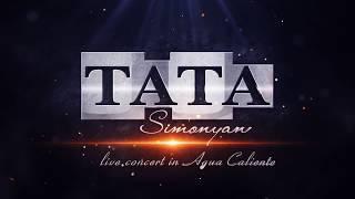 Tata Simonyan - Yerevans // Concert in AGUA Caliente