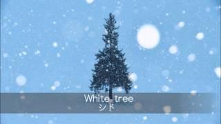 シド - White tree (Piano cover)